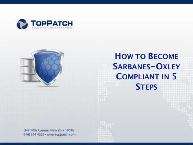 HOW TO BECOMESARBANES-OXLEY COMPLIANT IN 5     STEPS