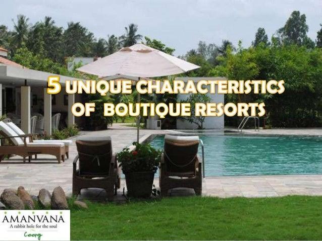 5 unique characteristics of boutique resorts in coorg for Boutique hotel characteristics