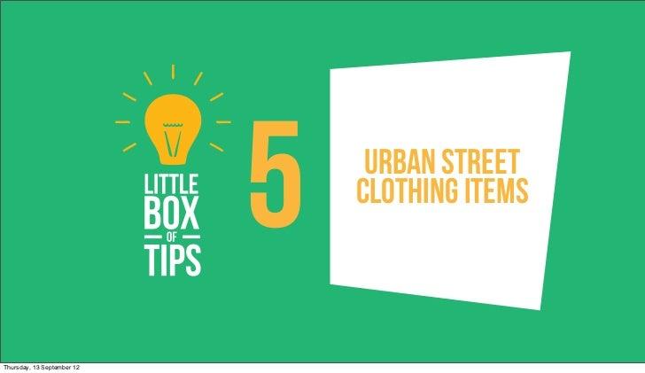 5    Urban Street                                Clothing ItemsThursday, 13 September 12