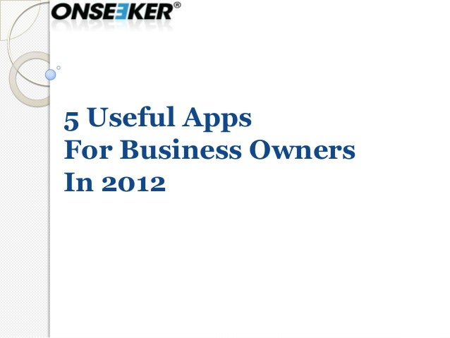 5 Useful AppsFor Business OwnersIn 2012