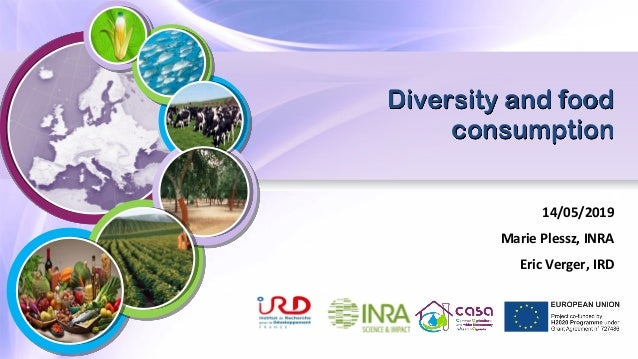 14/05/2019 Marie Plessz, INRA Eric Verger, IRD Diversity and food consumption