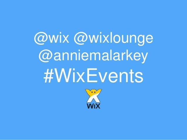 @wix @wixlounge @anniemalarkey #WixEvents