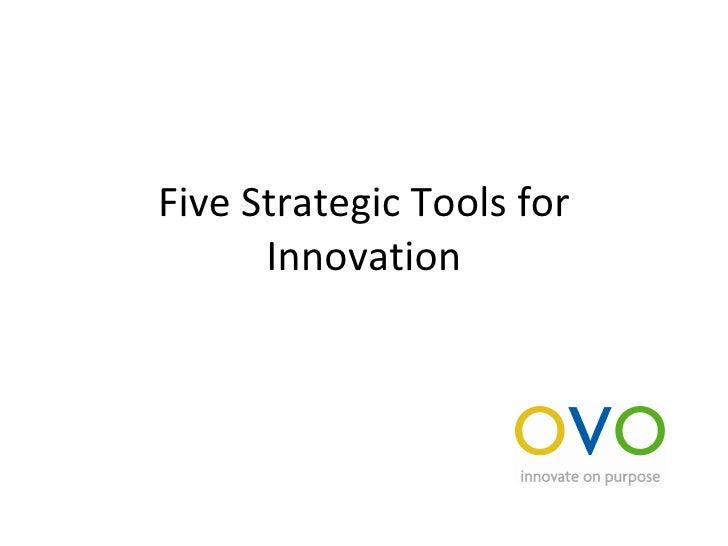 Five Strategic Tools for Innovation