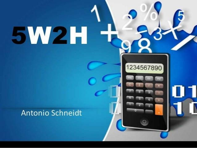 5W2HAntonio Schneidt