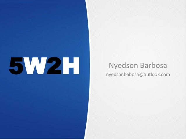 5W2H  Nyedson Barbosa  nyedsonbabosa@outlook.com