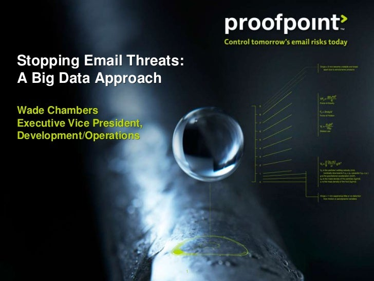 Stopping Email Threats:A Big Data ApproachWade ChambersExecutive Vice President,Development/Operations                    ...