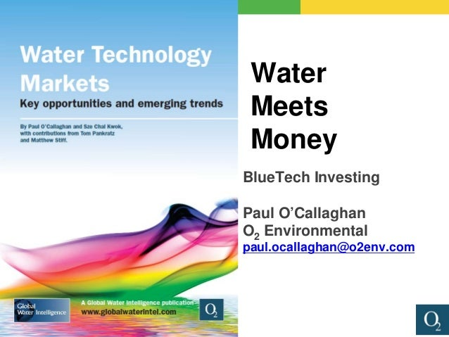 Title • Point 1 • Point 2 • Point 3 • Point 4 • Point 5 • Point 6 Water Meets Money BlueTech Investing Paul O'Callaghan O2...