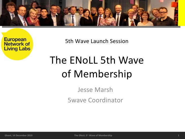 The ENoLL 5th Wave of Membership Jesse Marsh 5wave Coordinator 5th Wave Launch Session