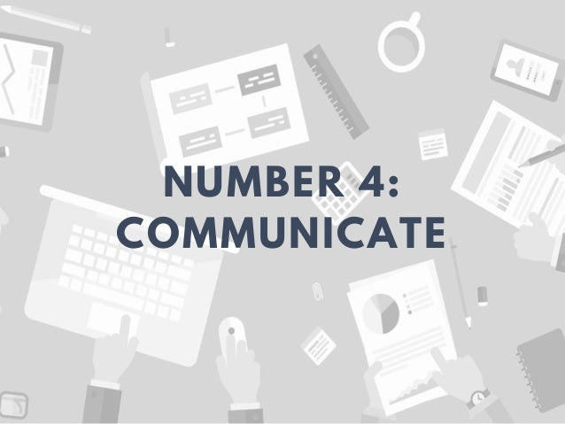 NUMBER 4: COMMUNICATE