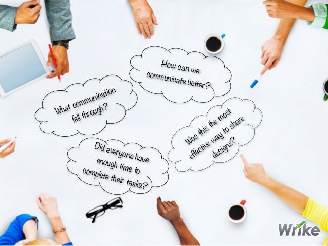 What communication fell through? How can wecommunicate better? Was this the most effective way to share designs? Did every...