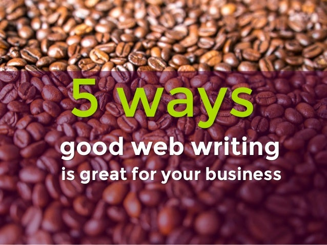 is great for your business 5 ways good web writing