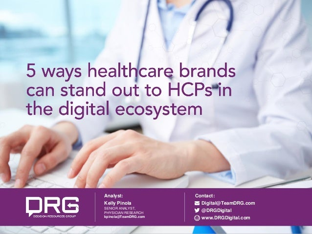 www.DRGDigital.com © 2017 DR/Decision Resources, LLC. All rights reserved. 1 Analyst: Kelly Pinola SENIOR ANALYST, PHYSICI...