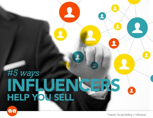 #5 ways INFLUENCERS HELP YOU SELL user user user user user user user user user user user user user user user user Traackr:...