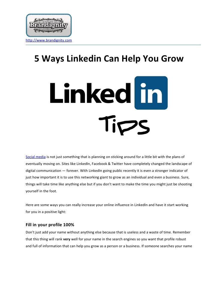 http://www.brandignity.com     5 Ways Linkedin Can Help You GrowSocial media is not just something that is planning on sti...