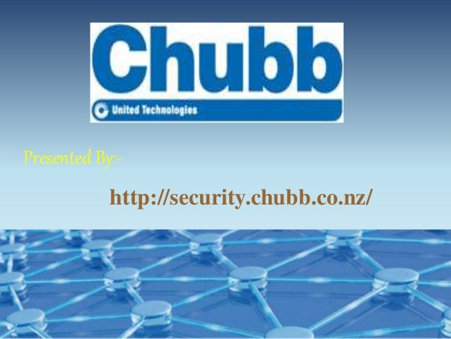 Presented By:- http://security.chubb.co.nz/