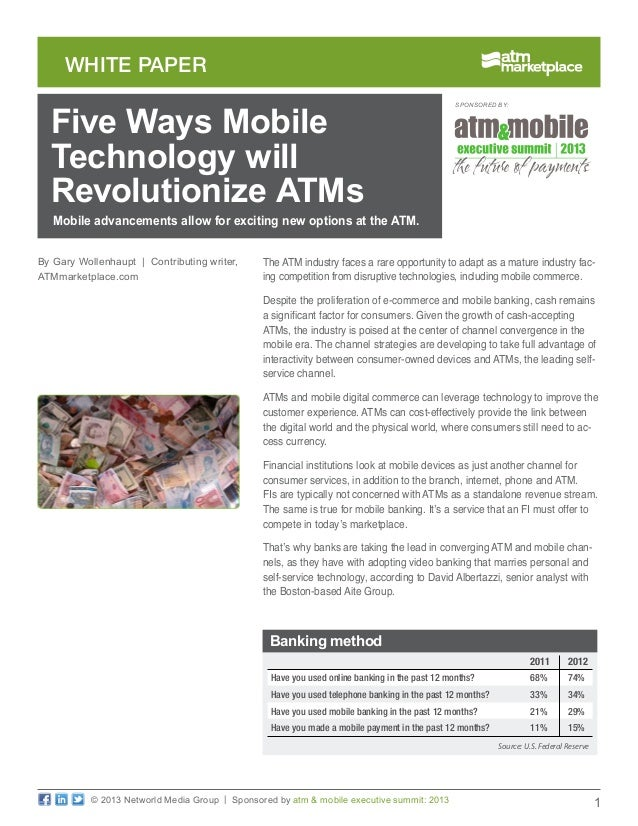 1 white paper © 2013 Networld Media Group | Sponsored by atm & mobile executive summit: 2013 The ATM industry faces a rare...