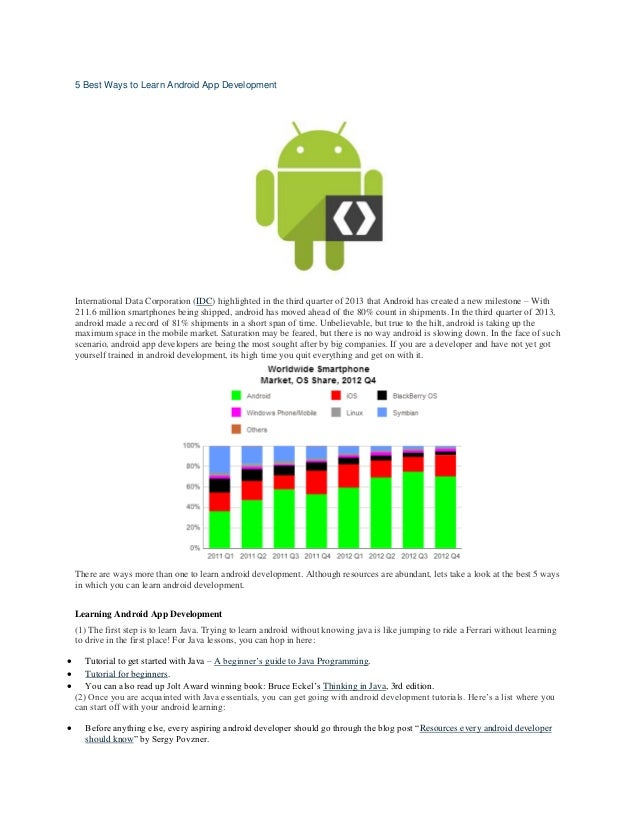 5 Best Ways to Learn Android App Development  International Data Corporation (IDC) highlighted in the third quarter of 201...