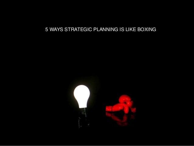 5 WAYS STRATEGIC PLANNING IS LIKE BOXING