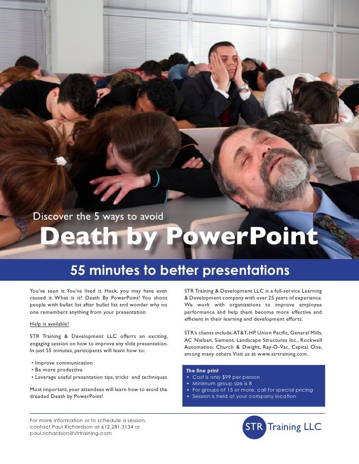 Discover the 5 ways to avoid      Death by PowerPoint                      55 minutes to better presentations You've seen ...