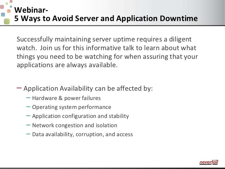 Webinar-    5 Ways to Avoid Server and Application Downtime    Successfully maintaining server uptime requires a diligent ...