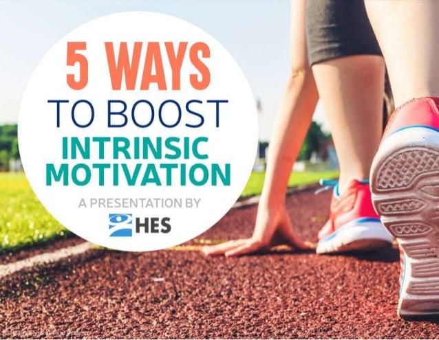 5 Ways to Boost Intrinsic Motivation
