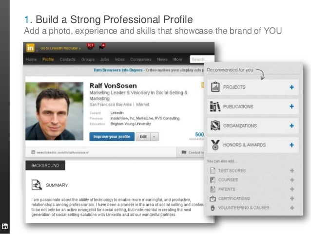 1. Build a Strong Professional Profile Add a photo, experience and skills that showcase the brand of YOU  13