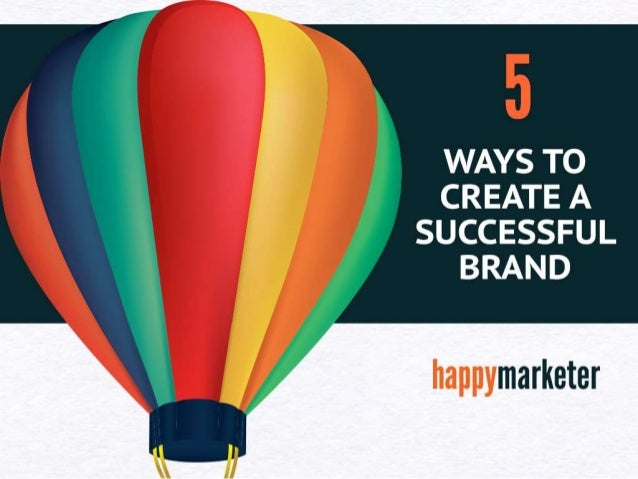 5 Ways To Create A Successful Brand