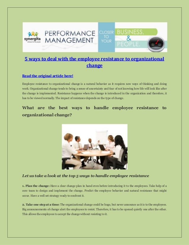 5 ways to deal with the employee resistance to organizational change Read the original article here! Employee resistance t...