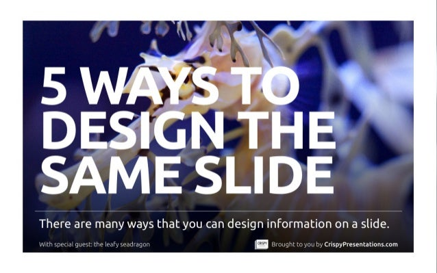 Five Killer Ways to Design The Same Slide