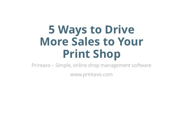 f3fb79e11 5 Ways to Drive More Sales to Your Print Shop Printavo – Simple, ...