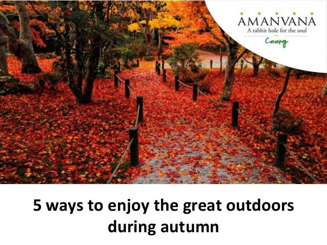 5 ways to enjoy the great outdoors during autumn
