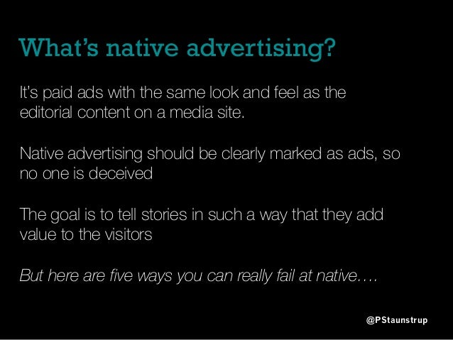 What's native advertising? @PStaunstrup It's paid ads with the same look and feel as the editorial content on a media site...