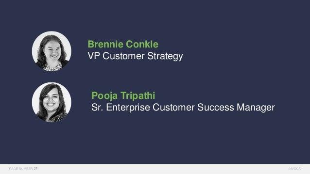 Brennie Conkle VP Customer Strategy Pooja Tripathi Sr. Enterprise Customer Success Manager