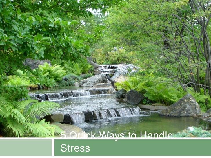 5 Quick Ways to HandleStress