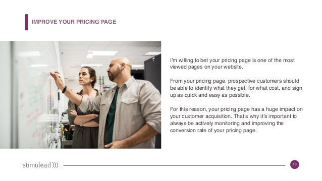 18 I'm willing to bet your pricing page is one of the most viewed pages on your website. From your pricing page, prospecti...