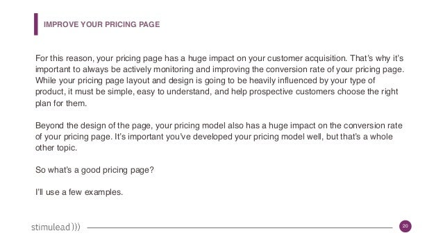 20 IMPROVE YOUR PRICING PAGE For this reason, your pricing page has a huge impact on your customer acquisition. That's why...
