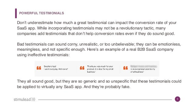 5 Don't underestimate how much a great testimonial can impact the conversion rate of your SaaS app. While incorporating te...