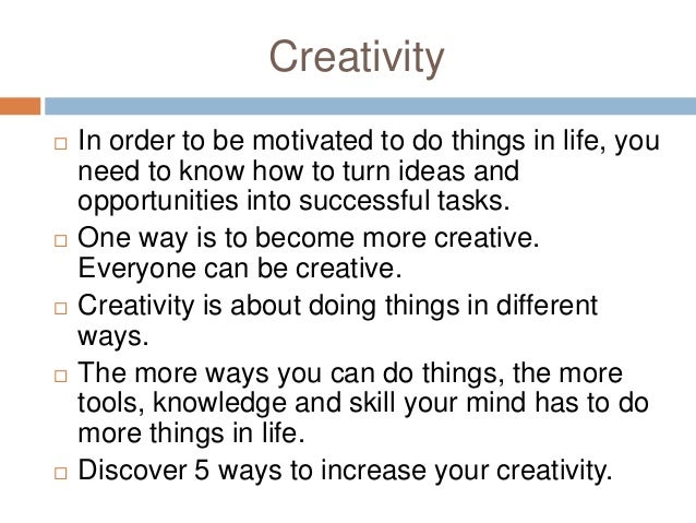 5 ways to increase your creativity Slide 2