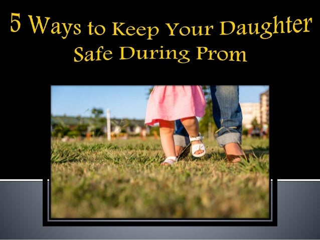5 ways to keep your daughter safe during