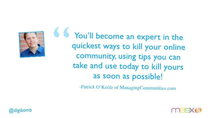 5 Ways To Kill Your Community Slide 3
