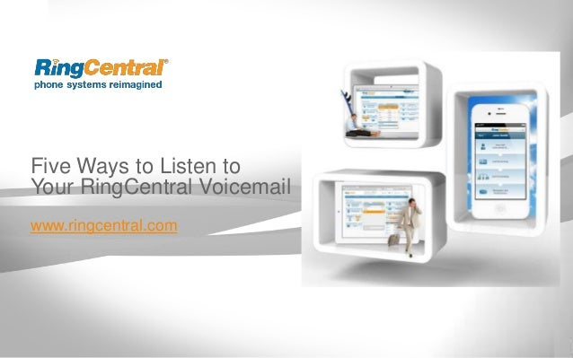 Five Ways to Listen toYour RingCentral Voicemailwww.ringcentral.com