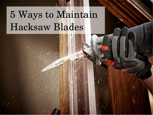 How to maintain hacksaw blades keyboard keysfo Images