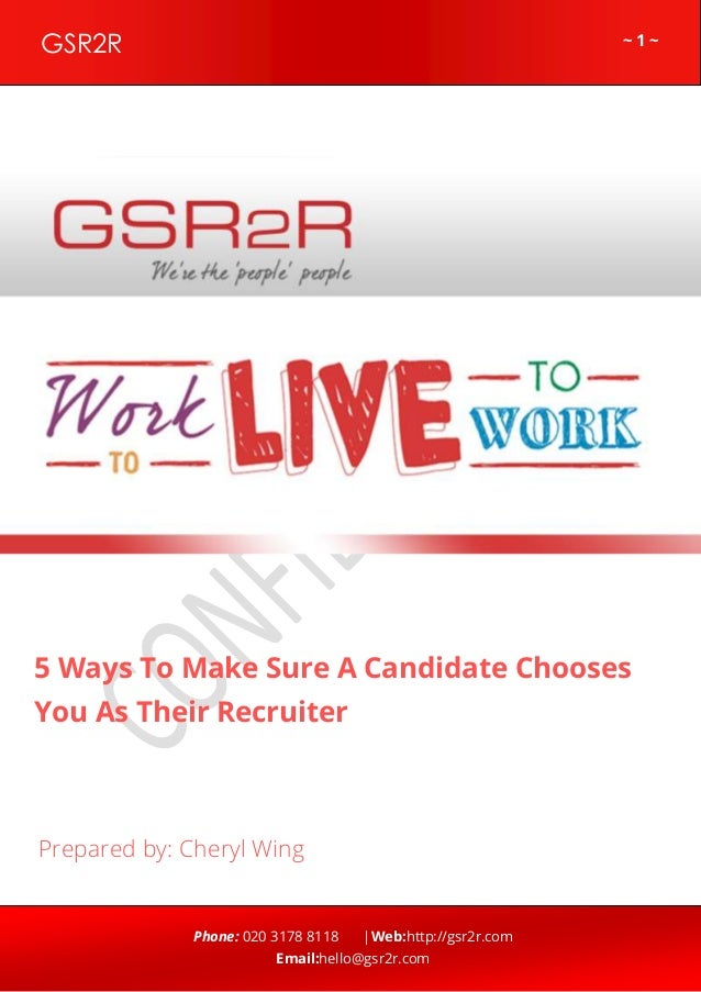 ~ 1 ~GSR2R Phone: 020 3178 8118 |Web:http://gsr2r.com Email:hello@gsr2r.com z 5 Ways To Make Sure A Candidate Chooses You ...