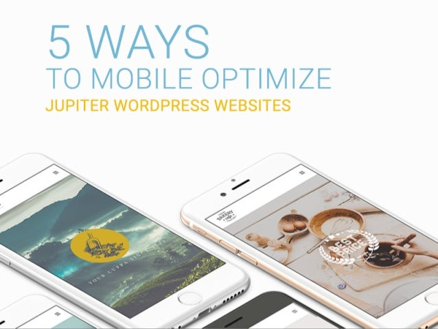 5 Ways to Mobile Optimize Jupiter WordPress Websites