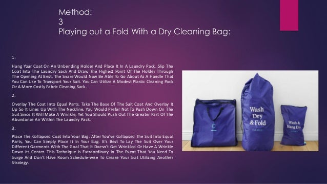 Method: 3 Playing out a Fold With a Dry Cleaning Bag: 1: Hang Your Coat On An Unbending Holder And Place It In A Laundry P...