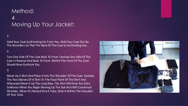 Method: 4 Moving Up Your Jacket: 1: Hold Your Coat Confronting Far From You. Hold Your Coat Out By The Shoulders So That T...