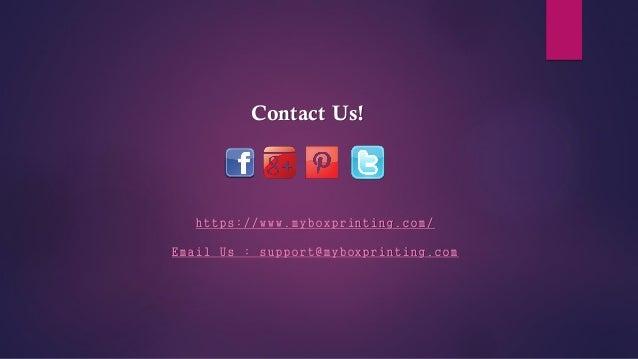 Contact Us! h t t p s : / / w w w . m y b o x p r i n t i n g . c o m / E m a i l U s : s u p p o r t @ m y b o x p r i n ...