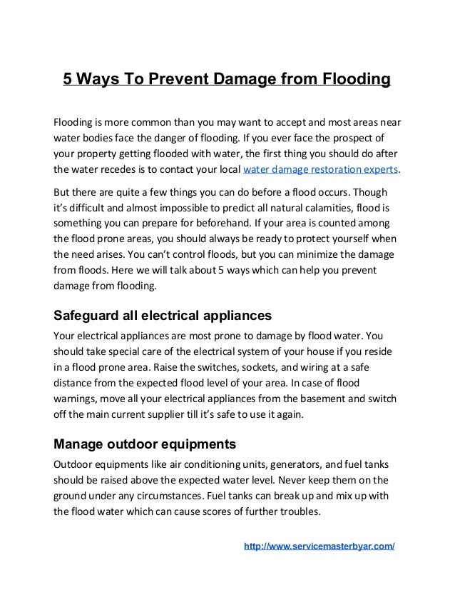 5 Ways To Prevent Damage from Flooding Flooding is more common than you may want to accept and most areas near water bodie...