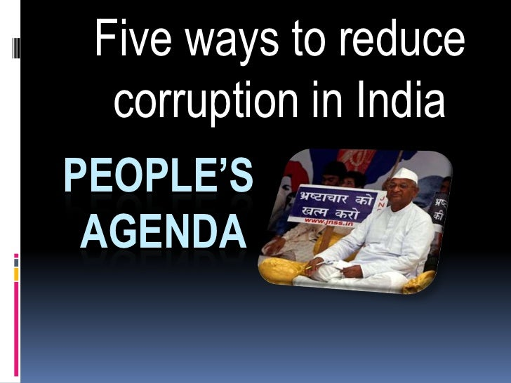 ideas to reduce corruption I say no to corruption  i like the corruption idea and the effects,  and paying money to reduce corruption doesn't make much sense.