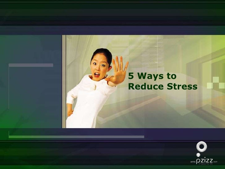 5 Ways to Reduce Stress<br />